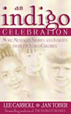 An-Indigo-Celebration:-More-Messages,-Stories,-and-Insights-from-the-Indigo-Children