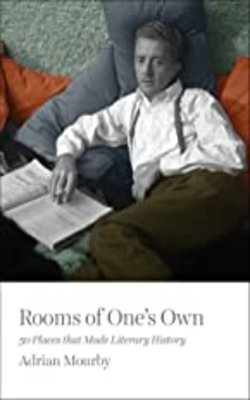 Rooms-of-One's-Own:-50-Places-That-Made-Literary-History-by-Adrian-Mourby-Paperback