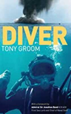 Diver:-A-Royal-Navy-and-commercial-diver\'s-journey-through-life,-and-around-the-world